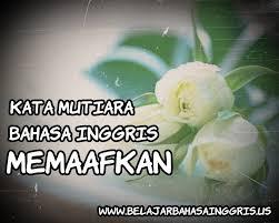 kata mutiara bahasa inggris memaafkan