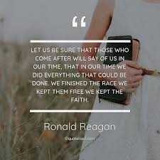 let us be sure that those who come a ronald reagan about faith
