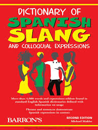 Dictionary Of Spanish Slang And Colloquial Expressions Pdf Slang