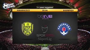 11.02.2019 Ankaragücü vs Kasımpaşa maçı Hangi Kanalda Saat Kaçta ...
