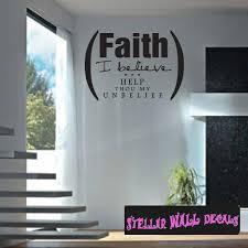 faith i believe help thou my unbelief scriptural christian wall