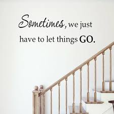 Winston Porter Gaillarde Sometimes You Just Have To Let Things Go Wall Decal Wayfair