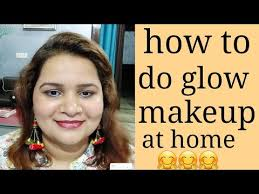 how to do glow makeup at home in hindi