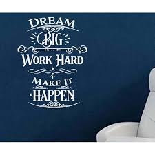 Dream Big Work Hard Make It Happen Wall Or Window Decal 20 X 26 White Walmart Com Walmart Com