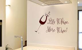 Amazon Com Less Whine More Wine Vinyl Wall Words Decal Sticker Graphic Handmade