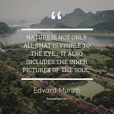 nature is not only all that is visib edvard munch about nature