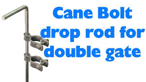 Cane Bolt Drop Rod For Double Gate Youtube