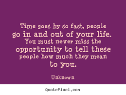 quotes about time going too fast quotes