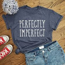 fashion women t shirt perfectly imperfect quotes printed o neck