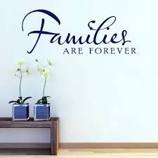 Family Wall Decal Families Are Forever Family Quotes Etsy
