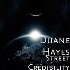 Duane Hayes - Street Credibility - KKBOX