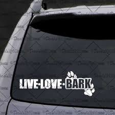 Live Love Bark Decal Decal Car Window Decal Sticker White Truck Window Stickers Car Decals