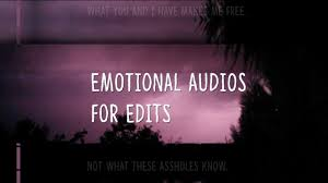 emotional sad aesthetic editing audios audios for edits