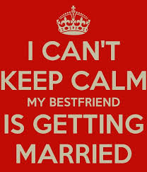 my best friend is getting married quotes wedding ideas