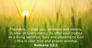 May 13, 2020 - Bible verse of the day - Romans 12:1 - DailyVerses.net