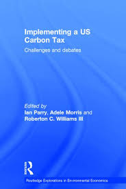 Implementing a US Carbon Tax: Challenges and Debates - 1st Edition - I