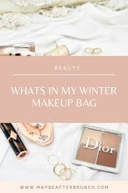 what is in my winter makeup bag maybe