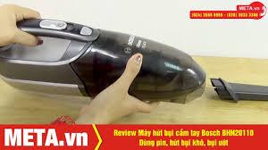 Review máy hút bụi cầm tay Bosch BHN20110 dùng pin, hút bụi khô và bụi ướt  - YouTube