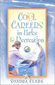 Cool Careers in Parks and Recreation: Clark, Sondra: 9781887542159 ...
