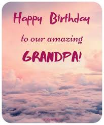happy birthday grandpa top birthday wishes for grandfather