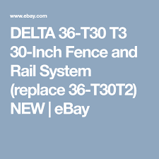Delta 36 T30 T3 30 Inch Fence And Rail System Replace 36 T30t2 New Delta Fence System