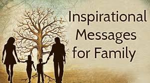 inspirational messages for family inspirational quotes family
