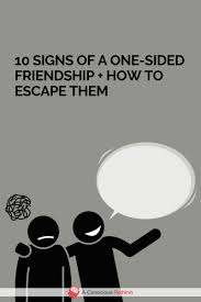 signs of a one sided friendship how to escape one