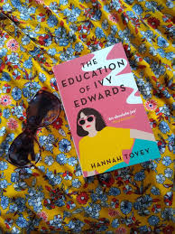 ShortBookandScribes #BookReview – The Education of Ivy Edwards by Hannah  Tovey – Short Book and Scribes