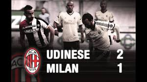 Udinese-Milan 2-1 Highlights