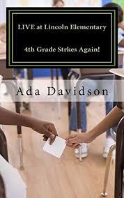 LIVE at Lincoln Elementary: 4th Grade Strikes Again! eBook: Davidson, Ada,  Chikezie, Chiamaka: Amazon.ca: Kindle Store