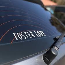 Foster Love Car Vinyl Sticker White Text Togetherwerise