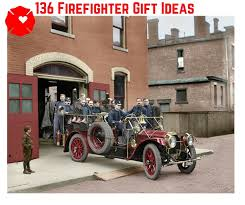 136 gifts for firefighters 108 is