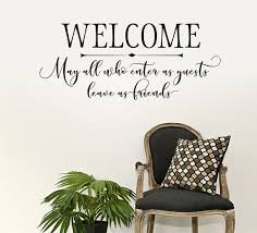 Welcome May All Who Enter As Guest Leave As Friends Vinyl Wall Decal Wall Decals Entryway Wall Decals Entryway Decor