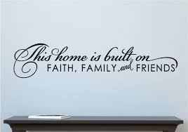 This Home Is Built On Faith Family Friends Vinyl Decal Wall Stickers Letters Words Home Decor
