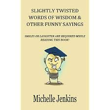 funny quotes slightly twisted words of wisdom other funny