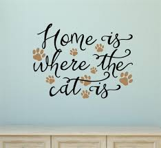 Home Is Where The Cat Is Vinyl Decal Wall Stickers Letters Words Pet Decor Gift