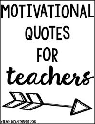 motivational quotes for teachers by teach dream inspire tpt