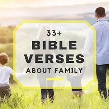bible verses about family bible scriptures about family love