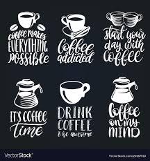 handwritten coffee phrases set quotes royalty vector