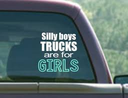 Silly Boys Trucks Are For Girls Decal Truck Decal Girl Decal Trucks Are For Girls Decal Sticker Window Decal Wind Truck Decals Lifted Trucks Girl Decals