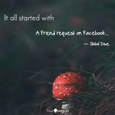 a friend request on faceb quotes writings by shital diwe