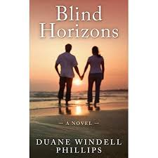 Blind Horizons by Duane Windell Phillips