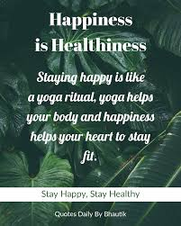 happiness is healthiness quotes daily