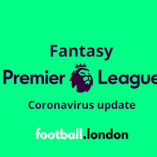 Coronavirus and Fantasy Premier League: everything you need to know -  football.london