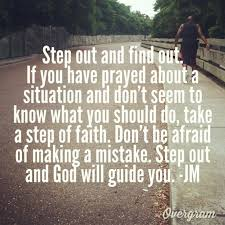 stepping out on faith quotes allquotesideas