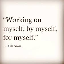 working on by myself best quotes inspiring image quotes bestquotes