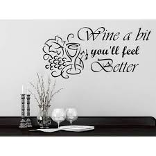 Shop Grapes Quotes Vinyl Sticker Decal Quote Wine A Bit You Ll Feel Better Phrase Home Decor Sticker Decall Size 44x60 Color Black Overstock 14084660