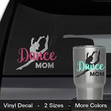 Dance Mom Decal Custom Colors Dance Mom Car Decal Dance Mom Yeti Decal Dance Mom Glass Dance Mom Mug Dance Mom Gift Dance Dance Moms Mom Car Car Decals