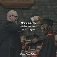 mama ug papa kani akong pag graduate bisaya funny captions