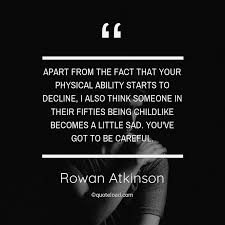 apart from the fact that your physica rowan atkinson about sad